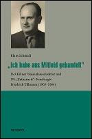 """Buchcover: Ich habe aus Mitleid gehandelt"""" über Friedrich Tillmann, von Klaus Schmidt"""