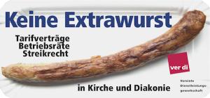 Keine Extrawurst  in Kirche und Diakonie, fordert ver.di mit ihrer Kampagne